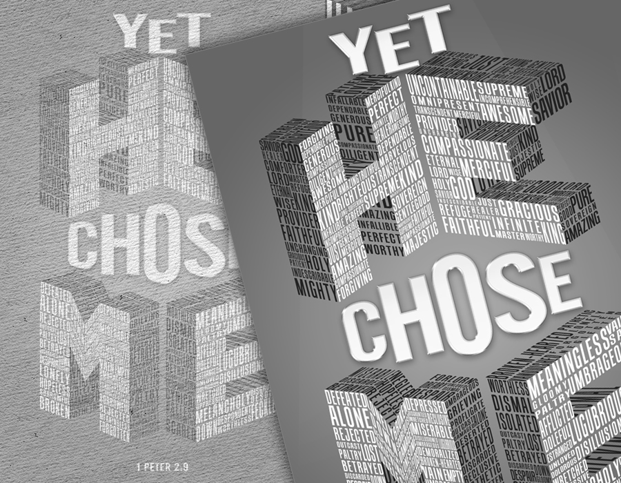 Yet He Chose Me | T-Shirt/Poster Design